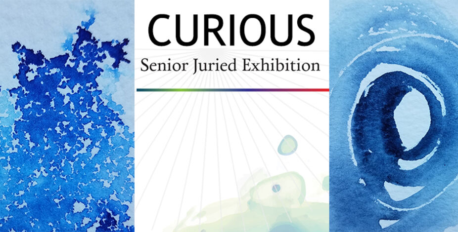 Curious - Senior Juried Exhibition
